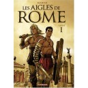 LES AIGLES DE ROME T1 LES AIGLES DE ROME LIVRE I